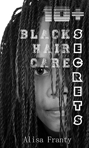 Search : 10+ Black Hair Care Secrets