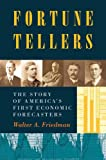 Image of Fortune Tellers: The Story of America's First Economic Forecasters