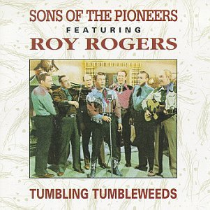 Tumbling Tumbleweed - Roy Rogers Of Pioneers The Sons