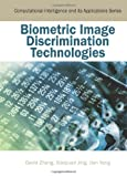 Biometric Image Discrimination Technologies, David Zhang and Xiaoyuan Jing, 159140830X