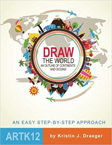Draw The World An Outline Of Continents And Oceans Kristin J