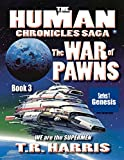 The War of Pawns: (The Human Chronicles Saga -- Book 3)