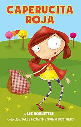 CAPERUCITA ROJA: Libro ilustrado para chicos de 3 a 8: La