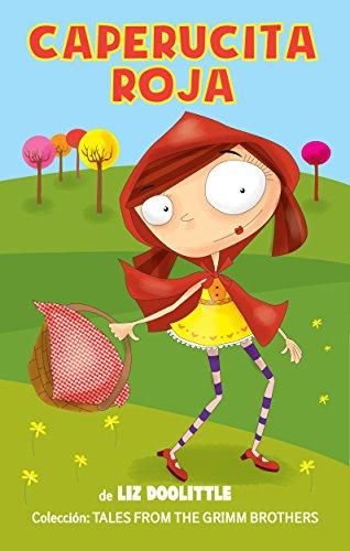 CAPERUCITA ROJA: Libro ilustrado para chicos de 3 a 8: La clásica e inolvidable historia con hermosas imágenes y rimas divertidas para contar antes de ...
