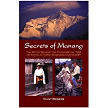 Secrets of Manang - The Story Behind the Phenomenal Rise of Nepal's Famed Business Community