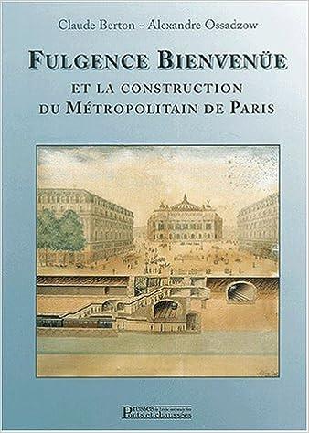 Fulgence Bienvenüe et la construction du métropolitain de Paris pdf