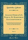 analysis operum s s patrum et scriptorum ecclesiasticorum vol 11 continens opera sancti zenonis episcopi veronensis sancti phoebadii aginnensis episcopi caralitani sanc latin edition