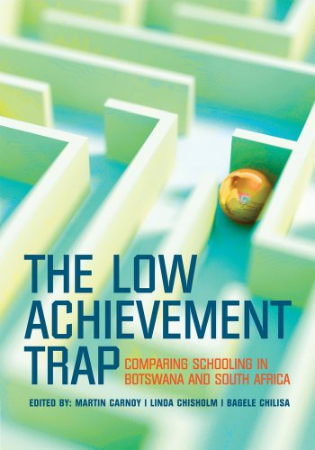 The Low Achievement Trap: Comparing Schooling in Botswana and South Africa