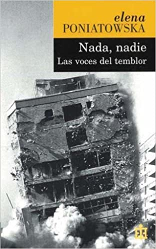 Nada, nadie. Las voces del temblor (Pocket) (Spanish Edition) by Elena Poniatowska (2006-01-01)