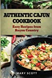 Authentic Cajun Cookbook, Mary Scott, 1495367479