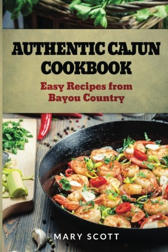 Search : Authentic Cajun Cookbook: Easy Recipes from Bayou Country