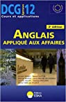 Dcg 12 l'Anglais Applique aux Affaires - 2e Edition par a.&Coll.