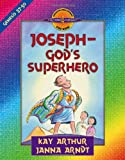 Joseph - God's Superhero, Kay Arthur and Janna Arndt, 0736907394