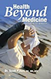 Health Beyond Medicine, Scott Paton, 0981808301