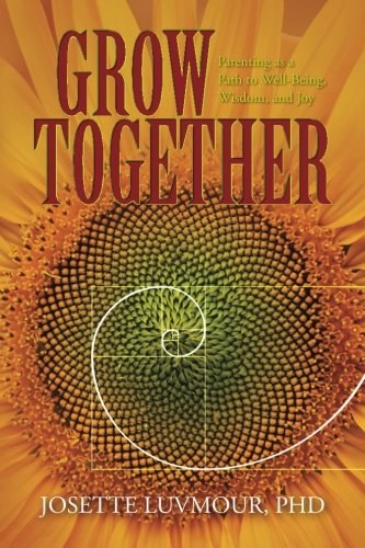 Grow Together: Parenting as a Path to Well-Being, Wisdom, and Joy (Mom