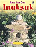 Make Your Own Inuksuk, Mary Wallace, 1894379101