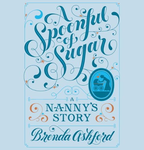 A Spoonful of Sugar: A Nanny's Story by Random House Audio