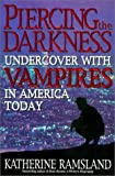 Piercing the Darkness: Undercover with Vampires in America Today