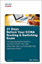 31 Days Before Your CCNA Routing & Switching Exam: A Day-By-Day Review Guide for the ICND1/CCENT (100-105), ICND2 (200-105), and CCNA (200-125) Certification Exams