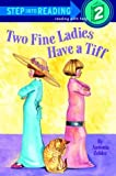 img - for Two Fine Ladies Have a Tiff (Step-Into-Reading, Step 2) book / textbook / text book