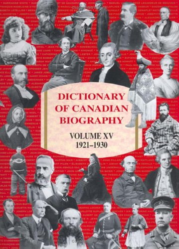 Dictionary of Canadian Biography / Dictionaire Bibliographique du Canada, Vol. 15: 1921-1930 by Brand: University of Toronto Press, Scholarly Publishing Division