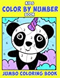 Kids Color by Number Book: Jumbo Coloring Book for Kids: The Big Book of Coloring Activity Pages for Toddlers, Preschoolers and Boys & Girls of All ... (summer activities for kids) (Volume 1)