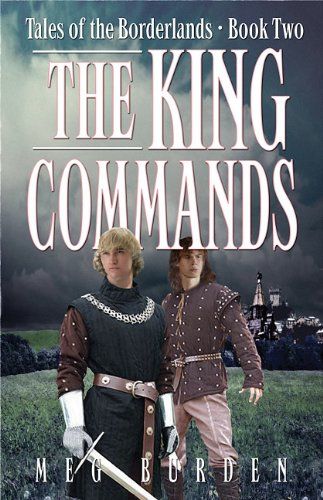 The King Commands: Tales of the Borderlands Book Two