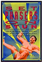 Set Phasers on Stun: And Other True Tales of Design, Technology, and Human Error