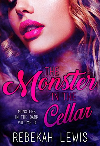 - The Monster in the Cellar (Monsters in the Dark Book 3)
