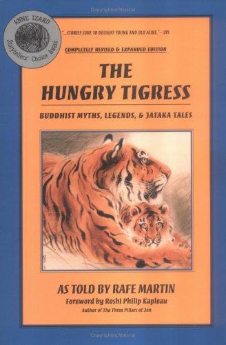 The Hungry Tigress: Buddhist Myths, Legends, and Jataka Tales