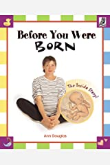 Before You Were Born: The Inside Story Paperback