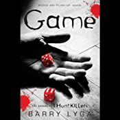 Game: The Sequel to 'I Hunt Killers' | Barry Lyga