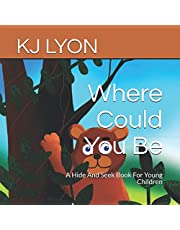 Where Could You Be: A Hide And Seek Book For Young Children