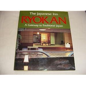 The Japanese Inn Ryokan: A Gateway to Traditional Japan Edward Shufunotomo