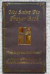 My Saint Pio Prayer Book: NA: Amazon.com: Books