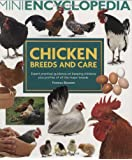 Mini Encyclopedia of Chicken Breeds and Care. Expert practical guidance on keeping chickens plus profiles of all the major chicken breeds