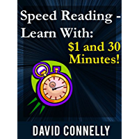 Speed Reading - Learn with $1 and 30 Minutes! (English Edition)