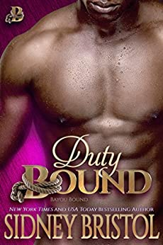 Duty Bound (Bayou Bound Book 2) by [Bristol, Sidney]