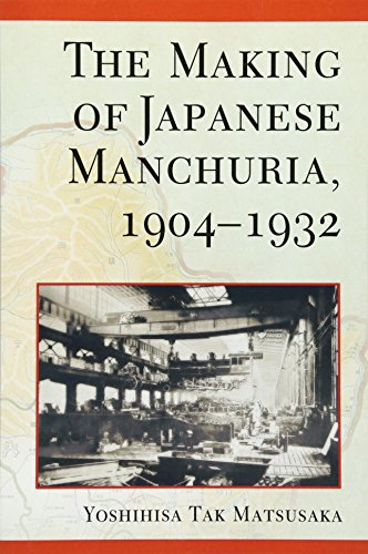 The Making of Japanese Manchuria, 1904-1932 (Harvard East Asian Monographs)