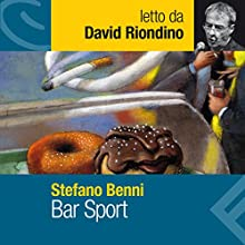 Bar Sport Audiobook by Stefano Benni Narrated by David Riondino