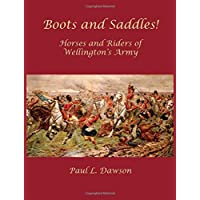Boots and Saddles!: Horses and Riders of Wellington