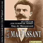 El collar - Ese cerdo de Morin   Guy de Maupassant