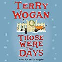 Those Were the Days Audiobook by Terry Wogan Narrated by Terry Wogan