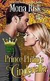 Prince Philip's Cinderella (Modern Princes Series Book 4)