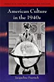 img - for American Culture in the 1940s (Twentieth Century American Culture EUP) book / textbook / text book