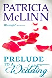 Book cover image for Prelude to a Wedding, a romantic comedy (The Wedding Series Book 1)
