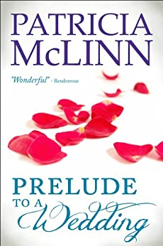 Prelude to a Wedding (The Wedding Series, Book 1) by [McLinn, Patricia]
