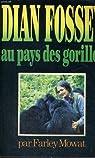 Dian Fossey au pays des gorilles par Mowat
