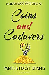 Coins and Cadavers (The Murder Blog Mysteries) (Volume 3)