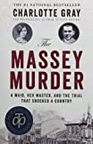 The Massey Murder: Written by Charlotte Gray, 2014 Edition, Publisher: HarperCollins Publishers Ltd [Paperback]